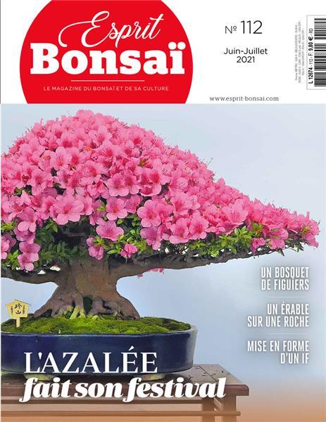 Esprit Bonsaï n°112 Juin-Juillet 2021